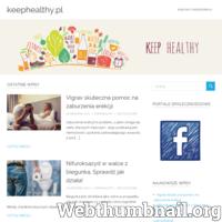 Keephealthy.pl to blog na którym staramy się doradzać w tematyce zdrowia, zachowania dobrej kondycji oraz pielęgnacji ciała. Nasze artykuły są dociekliwe i starają się dostarczać jak najwięcej informacji pomocnej dla czytelnika. ./_thumb/keephealthy.pl.png