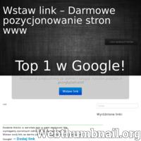 Szukasz strony gdzie mógłbyś wypozycjonować swoją stronę www zupełnie za darmo bez umieszczania linka zwrotnego? Dobrze trafiłeś! Na naszej stronie masz możliwość dodania nieograniczonej liczby linków dowolnych stron internetowych!  ./_thumb/wstawlink.pl.png