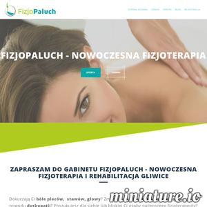 FizjoPaluch - to gabinet rehabilitacji, fizjoterapii i masażu w Gliwicach. Leczymy pierwotną przyczynę problemu. Pracujemy z indywidualnym podejściem do pacjenta. W naszej pracy wykorzystujemy elementy terapii manualnej, masażu, osteopatii, igłoterapii. FizjoPaluch - nowoczesna fizjoterapia i rehabilitacja Gliwice.